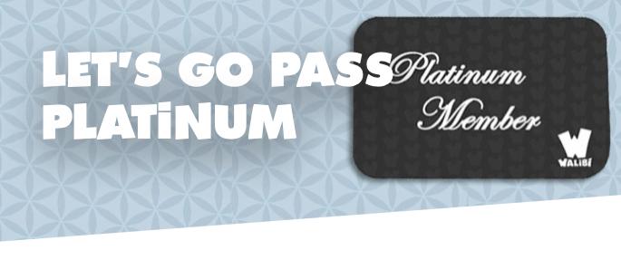 PROMO: Let's Go Pass PLATINUM