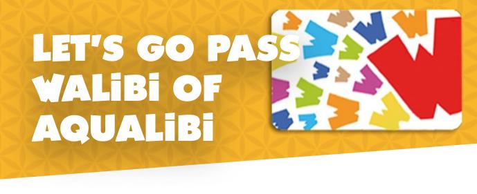 Let's Go Pass Walibi OF Aqualibi